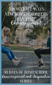5 Powerful Ways New Homeschoolers Can Find Encouragement