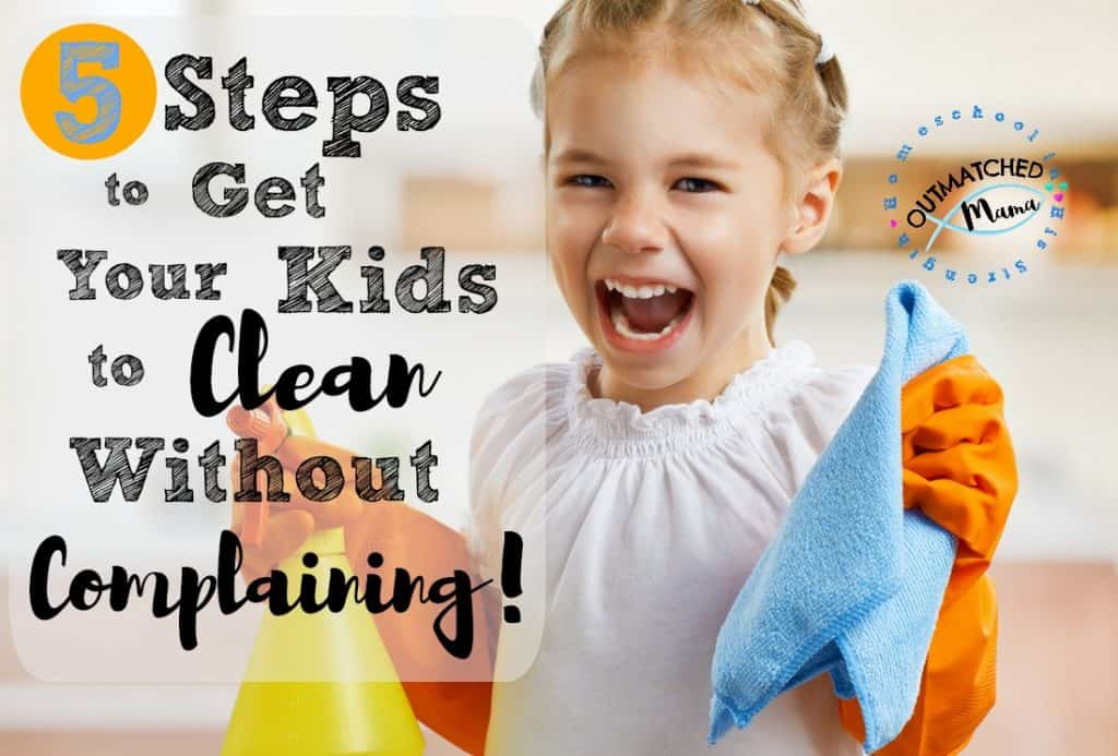 5-Steps-to-get-your-kids-to-clean-without-complaining