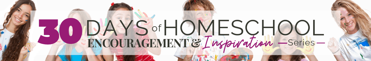 30 Days of Homeschool Encouragement and Inspiration