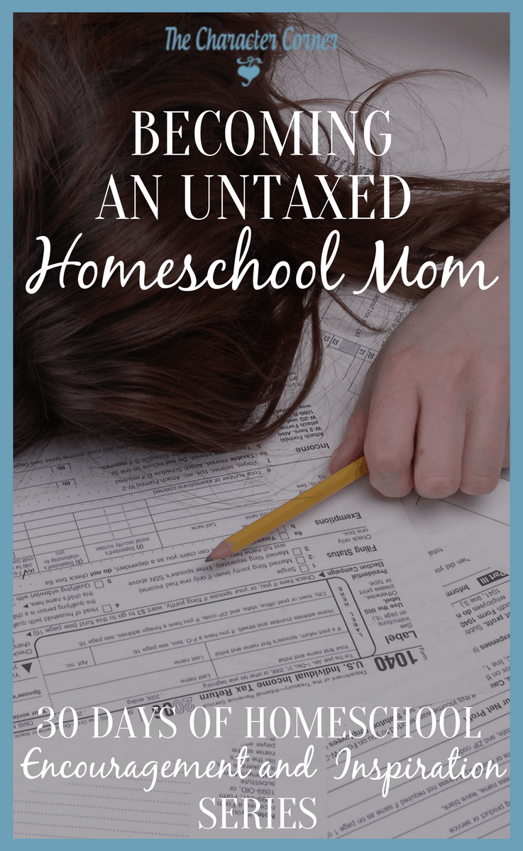 Relieve the homeschool stress, and become and untaxed homeschool mom!