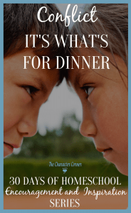 Conflict Its Whats for Dinner 30 Days Homeschool Encouragement