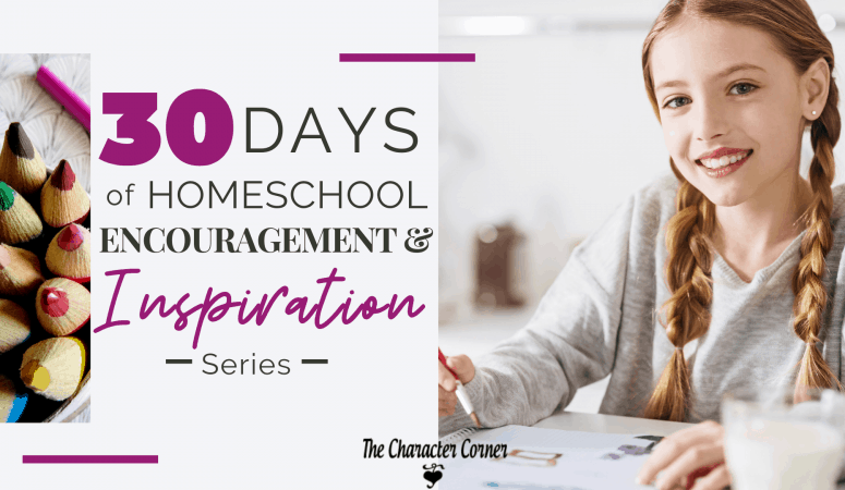 30 Days Of Homeschool Encouragement & Inspiration Series