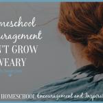 Homeschool Encouragement – Don't Grow Weary