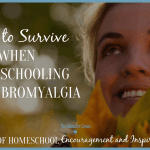 How to Survive When Homeschooling with Fibromyalgia