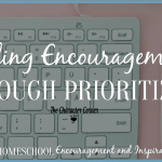 Finding Encouragement Through Prioritizing