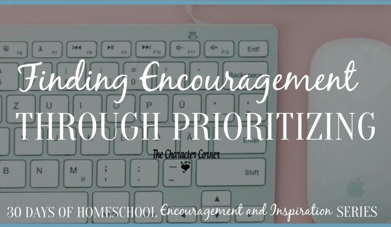 Finding Encouragement Through Prioritizing