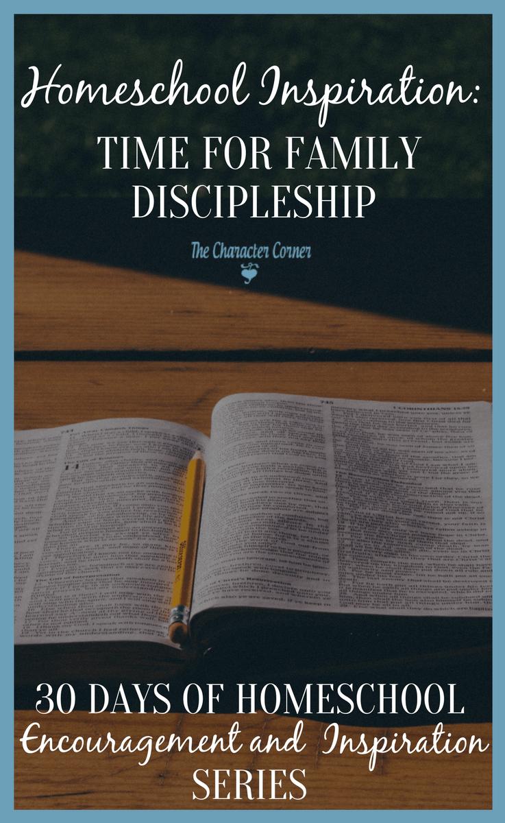 Homeschool Inspiration: Time for Family Discipleship