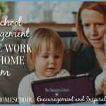 Homeschool Encouragement For The Work From Home Mom