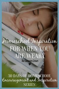 Inspiration When Weary 30 Days Homeschool Encouragement