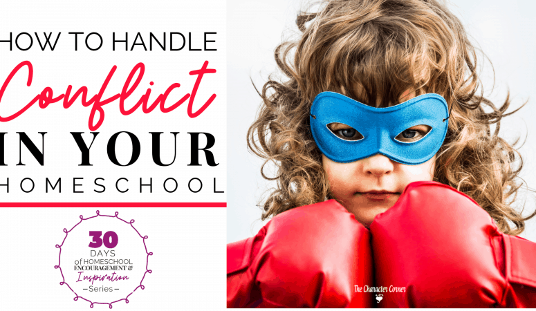 HOW TO HANDLE CONFLICT IN YOUR HOMESCHOOL