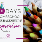 30 Days Of Encouragement and Inspiration For Homeschool Moms + Giveaways!