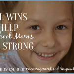Small Wins That Help Homeschool Moms Finish Strong