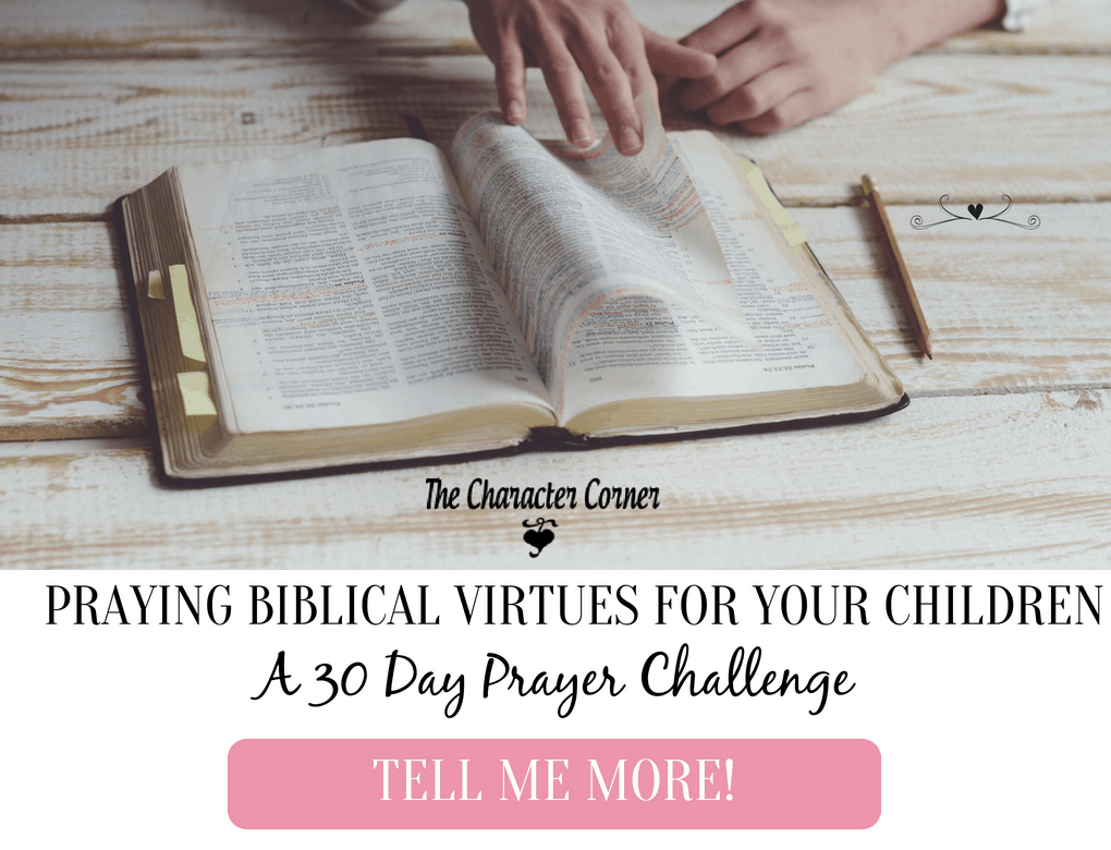 Bible on Table Text on image reads: praying biblical virtues for your children a 30 day prayer challenge
