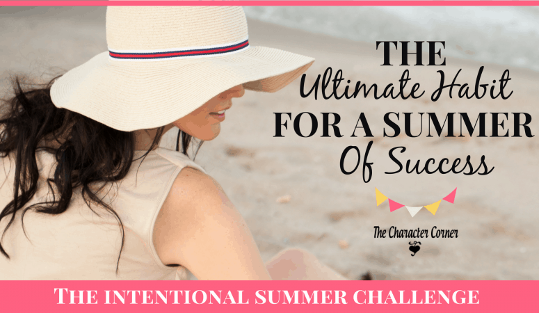 The Ultimate Habit For A Summer Of Success