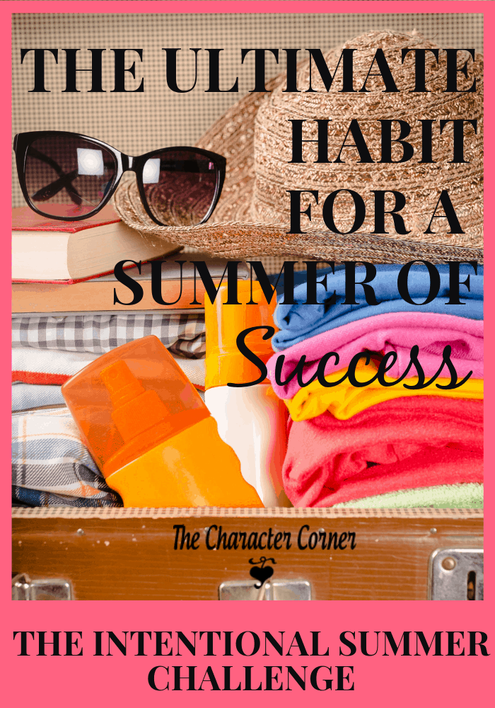 The Ultimate Habit for Summer of Success Challenge The Character Corner