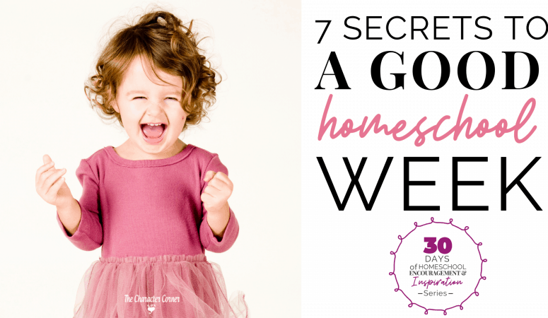 7 Secrets to a Good Homeschool Week