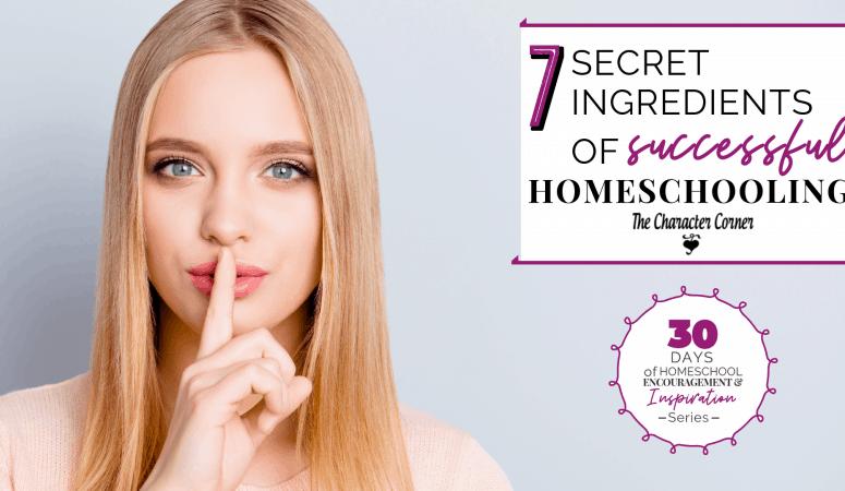 7 Secret Ingredients Of Successful Homeschooling
