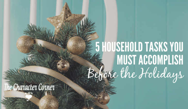 5 Household Tasks You Must Accomplish Before The Holidays