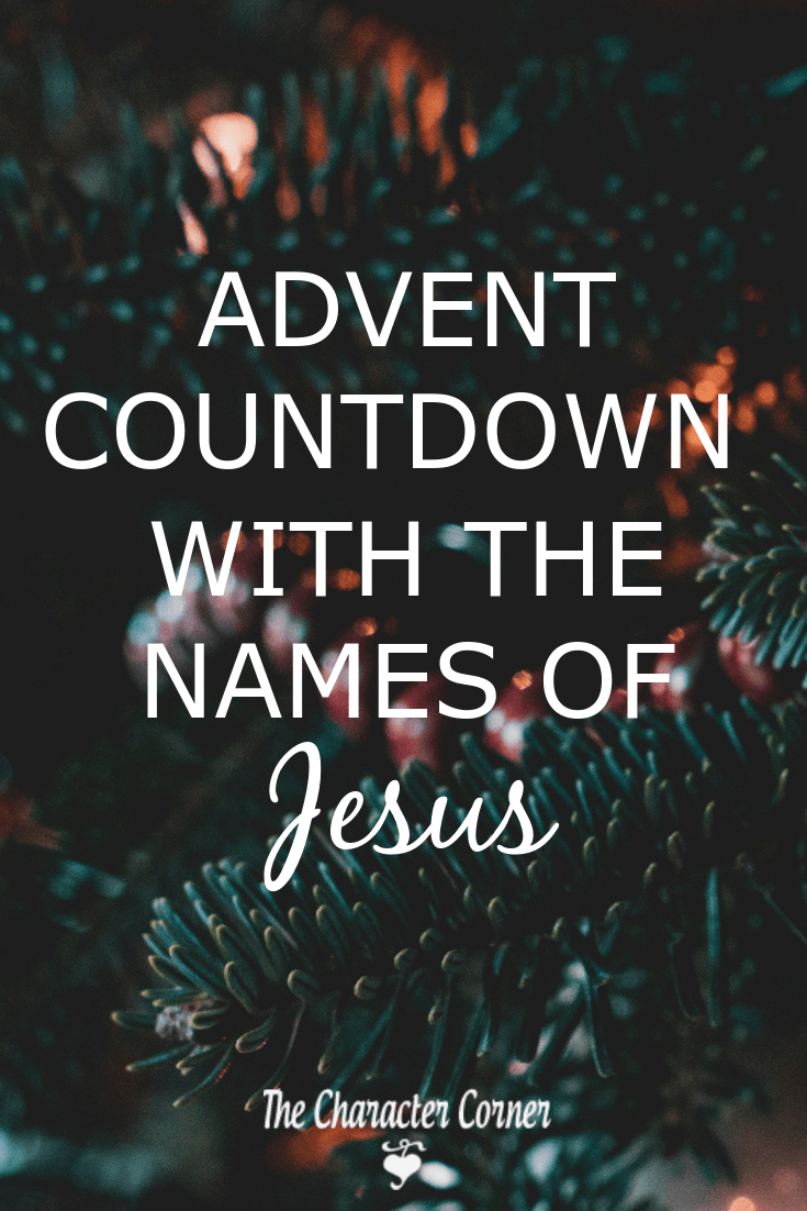 Pin Advent Countdown With the Names of Jesus The Character Corner