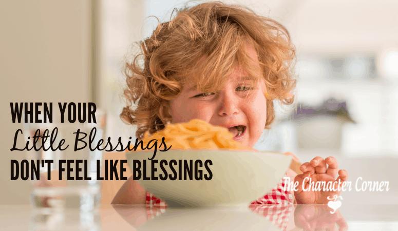 When Your Little Blessings Don't Feel Like Blessings