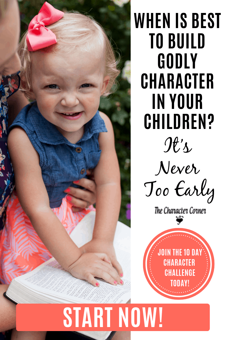 When is Best to Build Godly Character in Your Children? It's Never Too Early. Find out today!