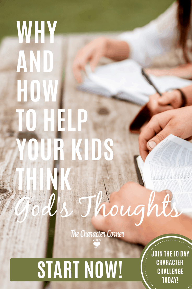 Why And How To Help Our Kids Think God's Thoughts on The Character Corner!
