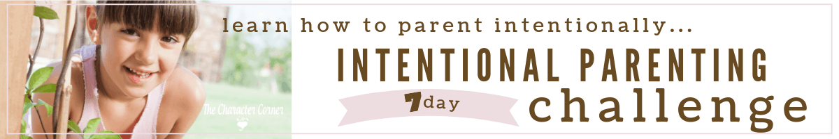 Join the 7 day Parenting Challenge on The Character Corner