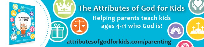 The Attributes of God Giveaway The Character Corner Intentional Parenting Challenge