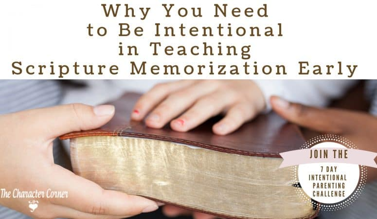 Why You Need to Be Intentional in Teaching Scripture Memorization Early