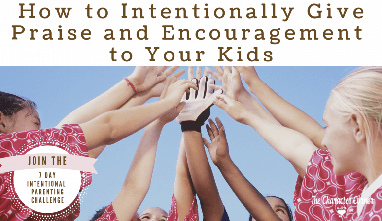 How to Parent Intentionally with Praise and Encouragement