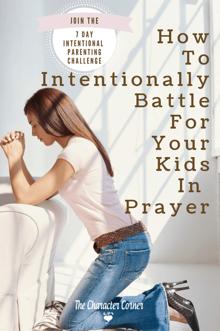 Pin How to Intentionally Battle for Your Kids in Prayer