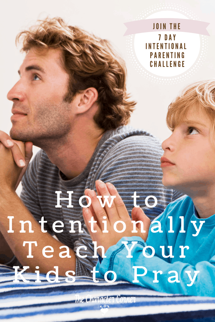 Pin How to Intentionally Teach Your Kids to Pray