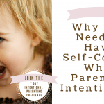 Why You Need to Have Self-Control When Parenting Intentionally