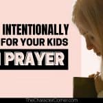How To Intentionally Battle for Your Kids in Prayer