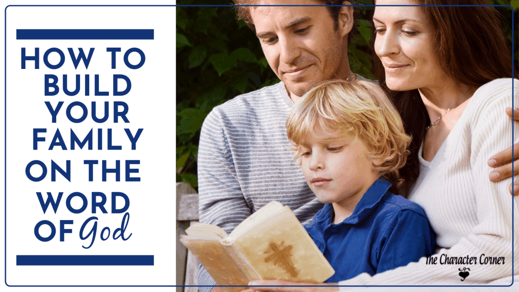 How to build your family on the Word of God