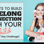 7 Habits To Build A Lifelong Connection With Your Child
