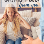 How To Connect When Your Child Pushes Away From You