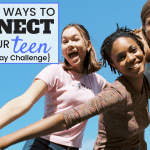 The Best Ways To Connect With Your Teen Child