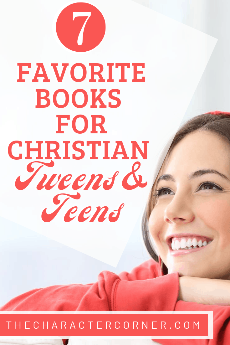 happy teen girl looking off text on image reads 7 favorite books for Christian Tweens and Teens