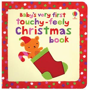 BABY'S VERY FIRST TOUCHY-FEELY CHRISTMAS BOOK - Infant