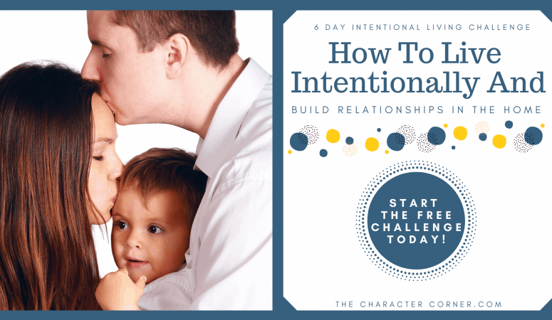 How To Live Intentionally And Build Relationships In The Home