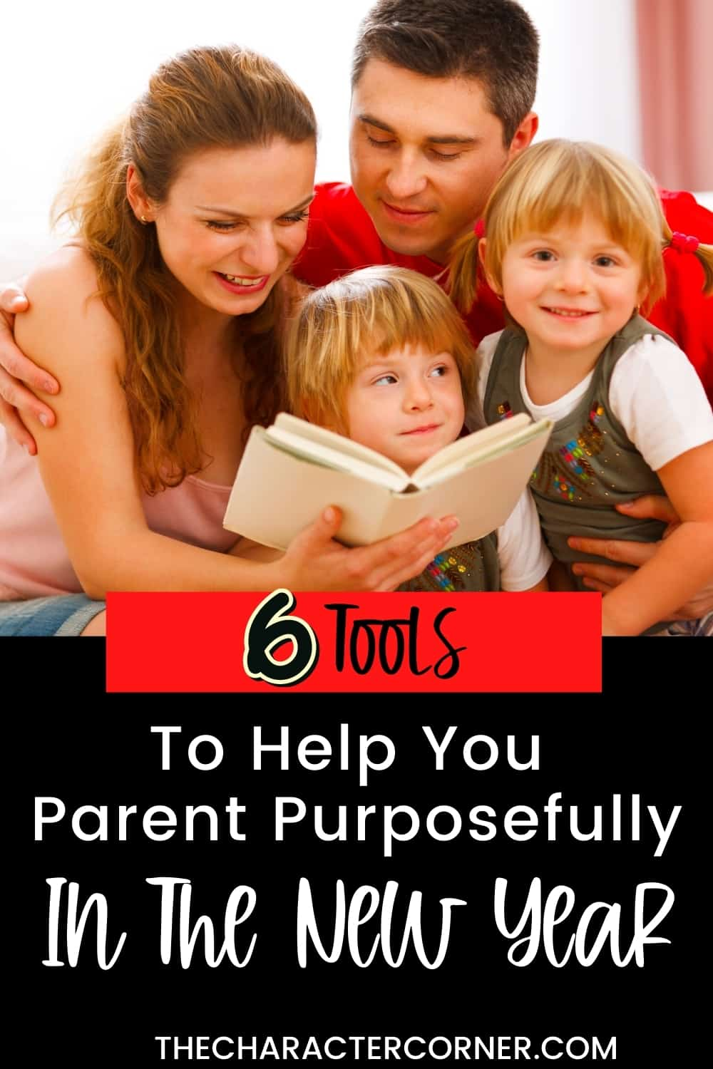 Mom Dad and two toddlers reading together Text on image reads: 6 Tools to help you parent purposefully in the new year