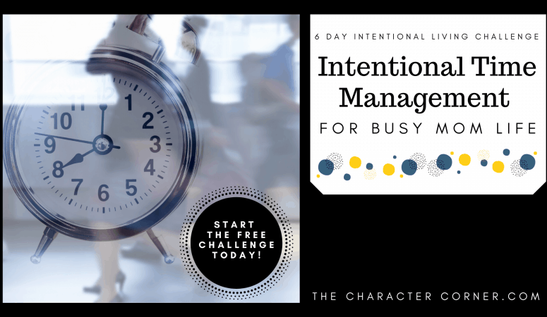 Intentional Time Management For Busy Mom Life