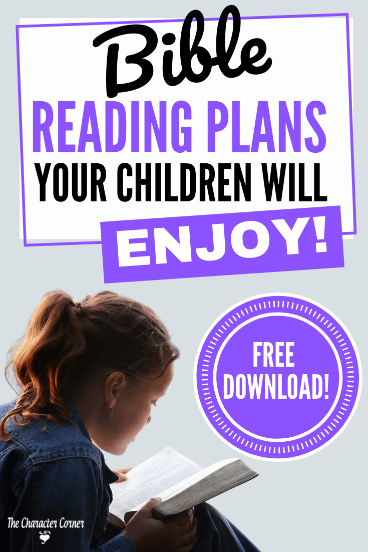 Bible Reading Plans Your Children Will Enjoy The Character Corner#homeschooling #parentingtips #momencouragement #parenting #homeschooling #winninghearts #christianparenting #character