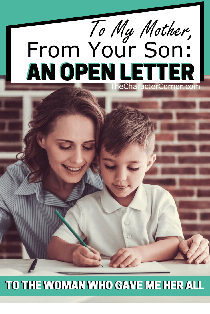 Mom and Son Writing Together To My Mother From Your Son an Open Letter The Character Corner