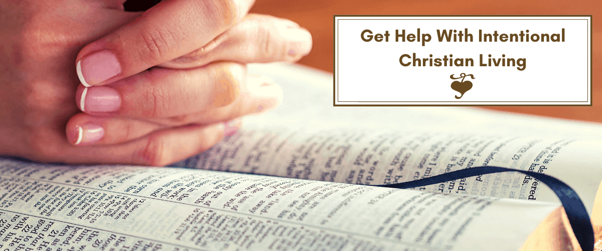 Get Help With Intentional Christian Living