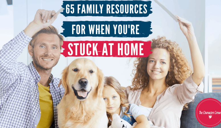 65 Family Resources For When You're Stuck At Home