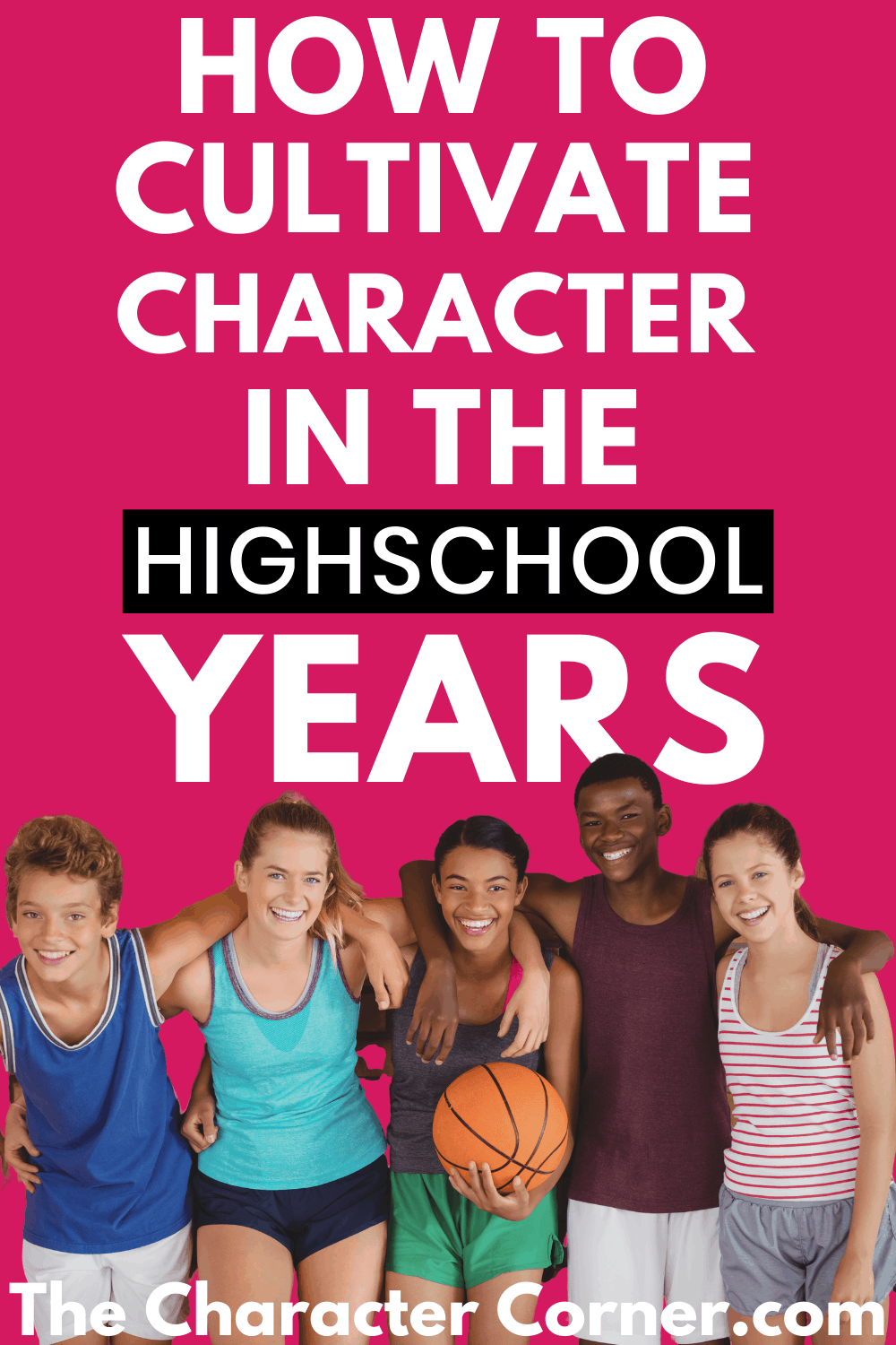 Happy High School Kids How to Cultivate Character High School Years