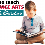How To Teach Language Arts Through Literature