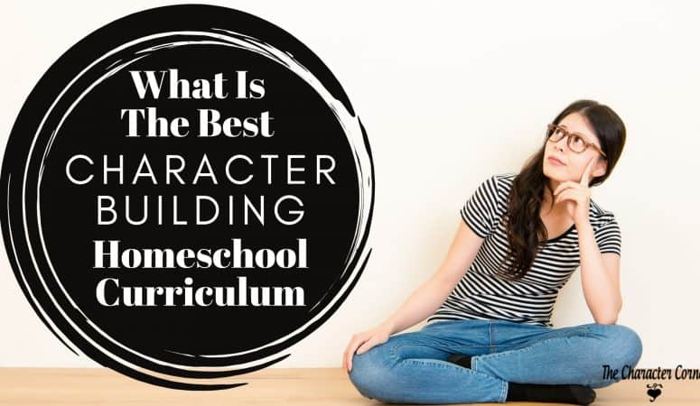 What Is The Best Character Building Homeschool Curriculum?